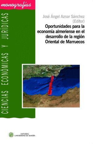 OPORTUNIDADES PARA LA ECONOMÍA ALMERIENSE EN EL DESARROLLO DE LA REGIÓN ORIENTAL DE MARRUECOS