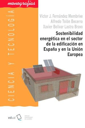 SOSTENIBILIDAD ENERGÉTICA EN EL SECTOR DE LA EDIFICACIÓN EN ESPAÑA Y EN LA UNIÓN EUROPEA