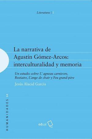 LA NARRATIVA DE AGUSTÍN GÓMEZ-ARCOS: INTERCULTURALIDAD Y MEMORIA