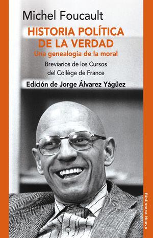 HISTORIA POLÍTICA DE LA VERDAD. UNA GENEALOGÍA DE LA MORAL