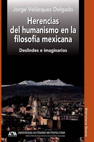 HERENCIAS DEL HUMANISMO EN LA FILOSOFÍA MEXICANA