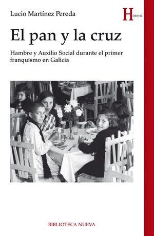 PAN Y LA CRUZ, EL HAMBRE Y AUXILIO SOCIAL DURANTE PRIMER FRANQUISMO EN GALICIA
