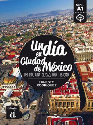 COLECCIÓN UN DÍA EN. UN DÍA EN CIUDAD DE MÉXICO
