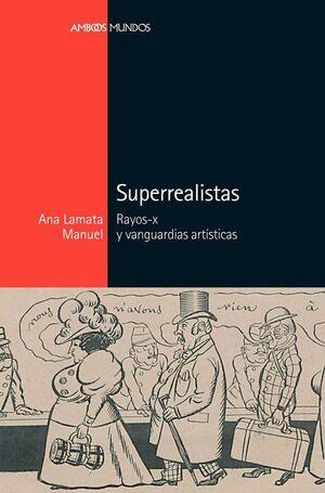 SUPERREALISTAS RAYOS-X Y VANGUARDIAS ARTSTICAS