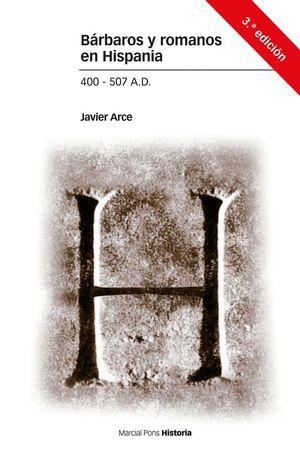 BÁRBAROS Y ROMANOS EN HISPANIA. 400-507 A.D.