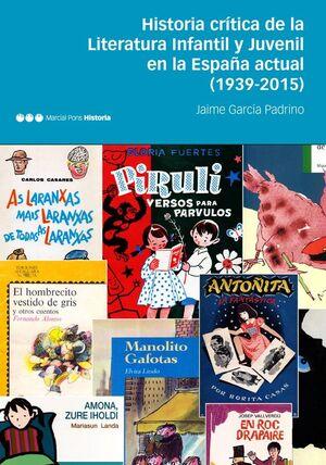 HISTORIA CRÍTICA DE LA LITERATURA INFANTIL Y JUVENIL EN LA ESPAÑA ACTUAL (1939-2015)
