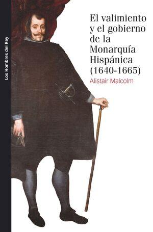 EL VALIMIENTO Y EL GOBIERNO DE LA MONARQUÍA HISPÁNICA, 1640-1665