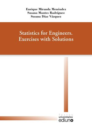 STATISTICS FOR ENGINEERS. EXERCISES WITH SOLUTIONS