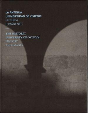 LA ANTIGUA UNIVERSIDAD DE OVIEDO: HISTORIA E IMÁGENES