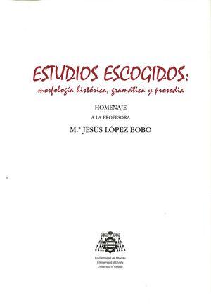 ESTUDIOS ESCOGIDOS: MORFOLOGÍA HISTÓRICA, GRAMÁTICA Y PROSODIA