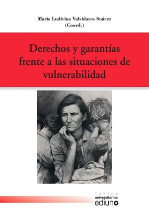 DERECHOS Y GARANTÍAS FRENTE A LAS SITUACIONES DE VULNERABILIDAD