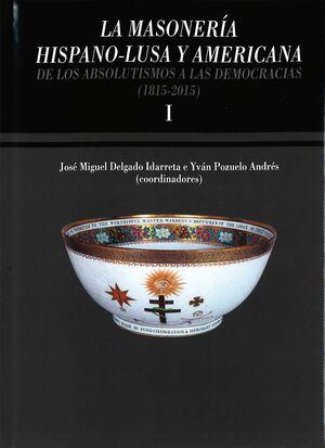 LA MASONERÍA HISPANO-LUSA Y AMERICANA. DE LOS ABSOLUTISMOS A LAS DEMOCRACIAS (1815-2015)