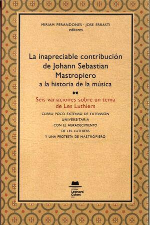 LA INAPRECIABLE CONTRIBUCIÓN DE JOHANN SEBASTIAN MASTROPIERO A LA HISTORIA DE LA MÚSICA