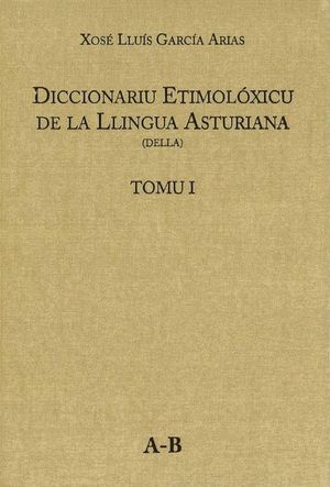 DICCIONARIU ETIMOLÓXICU DE LA LLINGUA ASTURIANA. TOMU I A-B