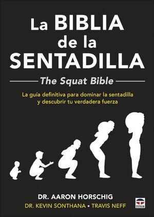 LA BIBLIA DE LA SENTADILLA  - THE SQUAT BIBLE -