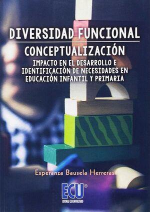 DIVERSIDAD FUNCIONAL: CONCEPTUALIZACIÓN, IMPACTO EN EL DESARROLLO E IDENTIFICACIÓN DE NECESIDADES EN EDUCACIÓN INFANTIL Y PRIMARIA
