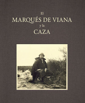 EL MARQUÉS DE VIANA Y LA CAZA