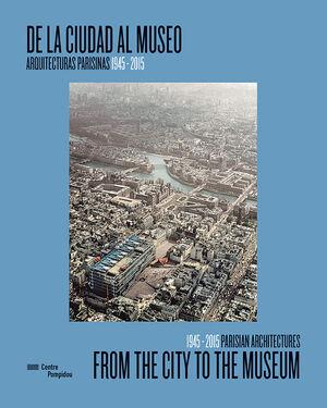 DE LA CIUDAD AL MUSEO/ FROM THE CITY TO THE MUSEUM
