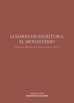 LUGARES DE ESCRITURA: EL MONASTERIO