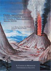 CLIMA, DESASTRES Y CONVULSIONES SOCIALES EN ESPAÑA E HISPANOAMÉRICA, SIGLOS XVII-XX