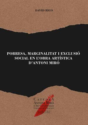 POBRESA, MARGINALITAT I EXCLUSIÓ SOCIAL EN L'OBRA ARTÍSTICA D'ANTONI MIRÓ