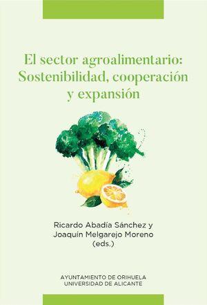 EL SECTOR AGROALIMENTARIO: SOSTENIBILIDAD, COOPERACIÓN Y EXPANSIÓN