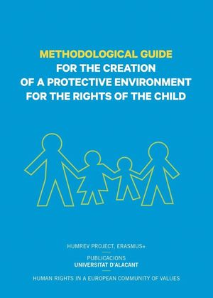 METHODOLOGICAL GUIDE FOR THE CREATION OF A PROTECTIVE ENVIRONMENT FOR THE RIGHTS OF THE CHILD