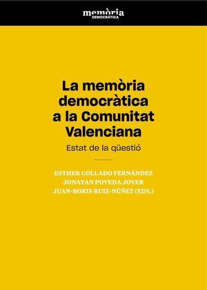 La memòria democràtica a la Comunitat Valenciana. Estat de la qüestió