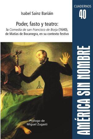 PODER, FASTO Y TEATRO: LA COMEDIA DE SAN FRANCISCO DE BORJA (1640), DE MATÍAS DE BOCANEGRA, EN SU CONTEXTO FESTIVO