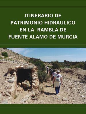 ITINERARIO DE PATRIMONIO HIDRÁULICO EN LA RAMBLA DE FUENTE ÁLAMO DE MURCIA