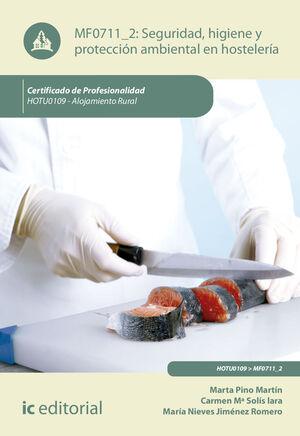 SEGURIDAD E HIGIENE Y PROTECCIÓN AMBIENTAL EN HOSTELERÍA. HOTU0109 - ALOJAMIENTO RURAL