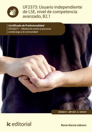 USUARIO INDEPENDIENTE DE LSE, NIVEL DE COMPETENCIA AVANZADO B2.1. SSCG0211 - MEDIACIÓN ENTRE LA PERSONA SORDOCIEGA Y LA COMUNIDAD
