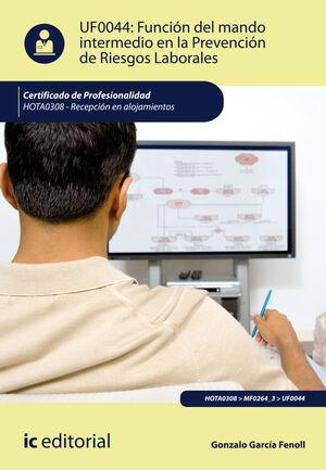 FUNCIÓN DEL MANDO INTERMEDIO EN LA PREVENCIÓN DE RIESGOS LABORALES. HOTA0308 - RECEPCIÓN EN ALOJAMIENTOS