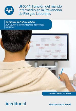 FUNCIÓN DEL MANDO INTERMEDIO EN LA PREVENCIÓN DE RIESGOS LABORALES. ADGD0208 - GESTIÓN INTEGRADA DE RECURSOS HUMANOS