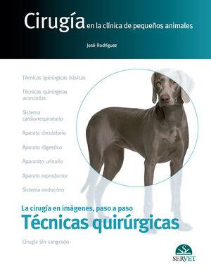 CIRUGÍA EN LA CLÍNICA DE PEQUEÑOS ANIMALES. TÉCNICAS QUIRÚRGICAS