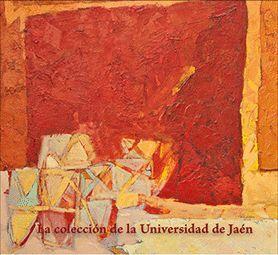 LA COLECCIÓN DE LA UNIVERSIDAD DE JAÉN. SELECCIÓN DE OBRAS