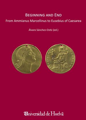 BEGINNING AND END. FROM AMMIANUS MARCELLINUS TO EUSEBIUS CAESAREA