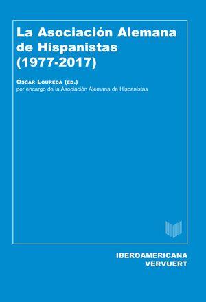 LA ASOCIACIÓN ALEMANA DE HISPANISTAS (1977-2017)