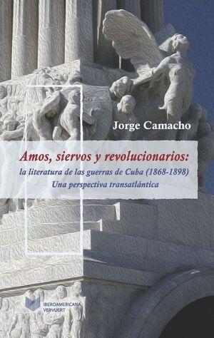 AMOS, SIERVOS Y REVOLUCIONARIOS