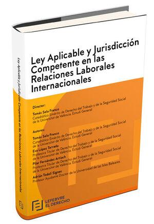 LEY APLICABLE Y JURISDICCIÓN COMPETENTE EN LAS RELACIONES LABORALES INTERNACIONALES