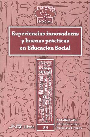 EXPERIENCIAS INNOVADORAS Y BUENAS PRÁCTICAS EN EDUCACIÓN SOCIAL