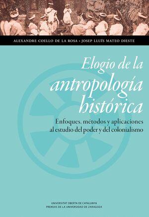 ELOGIO DE LA ANTROPOLOGÍA HISTÓRICA