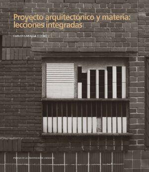 PROYECTO ARQUITECTÓNICO Y MATERIA: LECCIONES INTEGRADAS