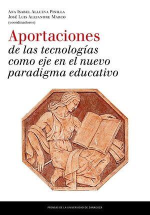 APORTACIONES DE LAS TECNOLOGÍAS COMO EJE EN EL NUEVO PARADIGMA EDUCATIVO