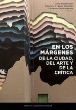 EN LOS MÁRGENES DE LA CIUDAD, DEL ARTE Y DE LA CRÍTICA