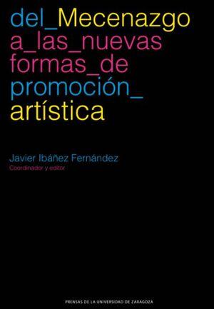 DEL MECENAZGO A LAS NUEVAS FORMAS DE PROMOCIÓN ARTÍSTICA