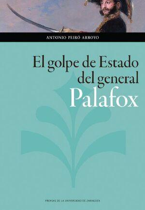 EL GOLPE DE ESTADO DEL GENERAL PALAFOX