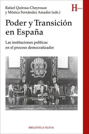 PODER Y TRANSICION EN ESPAÑA LAS INSTITUCIONES POLÍTICAS EN EL PROCESO DEMOCRATIZADOR