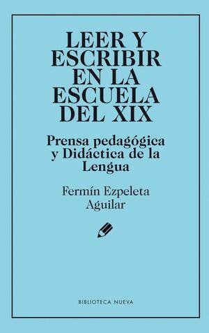 LEER Y ESCRIBIR EN LA ESCUELA DEL XIX PRENSA PEDAGOGICA Y DIDACTICA DE LA LENGUA