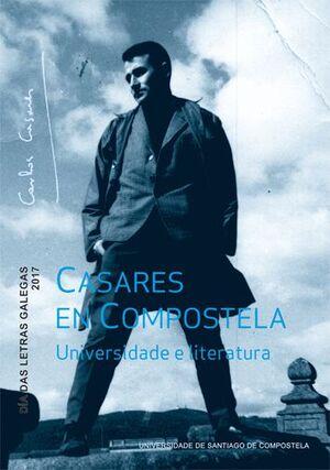 CASARES EN COMPOSTELA. UNIVERSIDADE E LITERATURA
